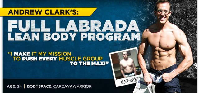 Body Transformation: Andrew Clark - Full Labrada Lean Body Program!