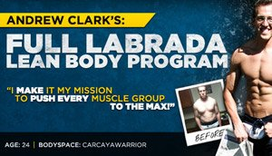 Andrew Clark's Full Labrada Lean Body Program!