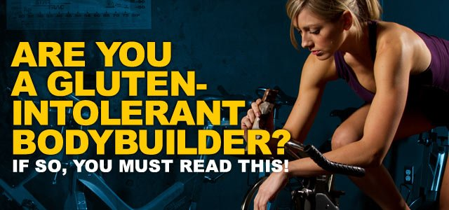 Are You A Gluten-Intolerant Bodybuilder? If So, You MUST Read This!