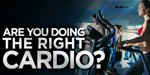 Are You Doing The Right Cardio?