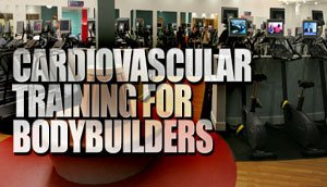 Cardio For Bodybuilders!