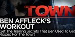 Ben Affleck's Workout Program For The Town