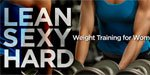 Lean, Sexy, & Hard: Weight Training For Women