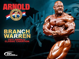 2011 Arnold Classic Champion Branch Warren!