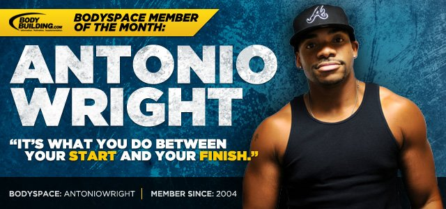 BodySpace Member Of The Month - AntonioWright!