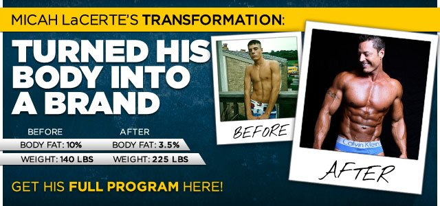 Body Transformation: Micah LaCerte Turned His Body Into A Brand