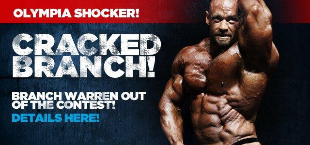 2011 Mr. Olympia Shocker: Branch Warren Out Of The 2011 Contest!