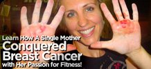 Learn How A Single Mother Conquered Breast Cancer