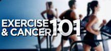 Exercise & Cancer 101