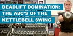 Tim Ferriss: Superhuman - Deadlift Domination - The ABC's Of The Kettlebell Swing