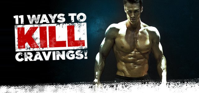 Die, Cravings, Die! 11 Things You Can Do To Kill Them Where They Lay!