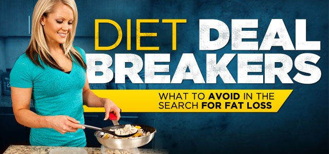 Diet Deal Breakers: What To Avoid In The Search For Fat Loss – Diet Tips