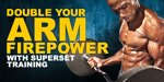 Double Your Arm Firepower With Superset Training!
