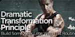 Dramatic Transformation Principle: Build Some Killer Legs With This Routine!