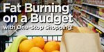 Fat Burning On A Budget With One-Stop Shopping!