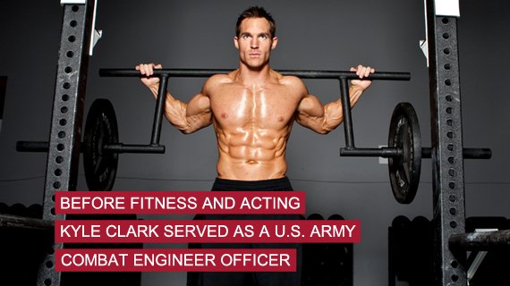 Before fitness and acting, Kyle Clark served as a U.S. Army Combat Engineer
