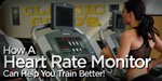 How A Heart Rate Monitor Can Help You Train Better!