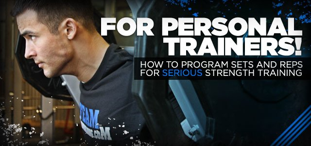 For Personal Trainers! How To Program Sets And Reps For Serious Strength Training