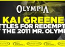 Kai Greene Battles For Redemption At The 2011 Mr. Olympia