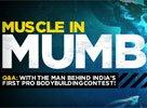 Muscle in Mumbai!