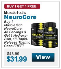 Buy 1  MuscleTech NeuroCore, 45 Servings & Get 1 HydroxyStim, 18 Rapid-Release Thermo Caps FREE!
