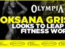 Oksana Grishina Looks To Leap Atop Fitness World