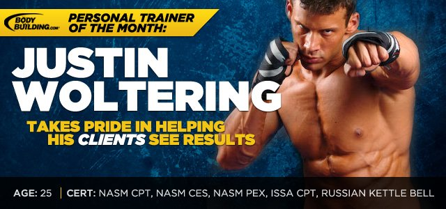Personal Trainer Of The Month: Justin Woltering!