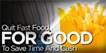 Quit Fast Food For Good To Save Time And Cash!