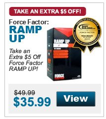 Take an  Extra $5 Off Force Factor RAMP UP!