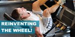 Reinventing The Wheel! A New Training Philosophy For Killer Legs.