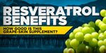 Resveratrol Benefits: How Good Is This Grape-Skin Supplement?