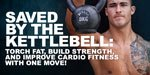 Saved By The Kettlebell: Torch Fat, Build Strength, And Improve Cardio Fitness With One Move!