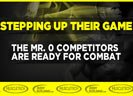 Stepping Up Their Game - The Mr. O Competitors Are Ready For Combat