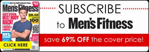 Subscribe to Men's Fitness, Save 69% OFF the cover price!