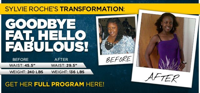 Body Transformation: Goodbye Fat, Hello Fabulous!