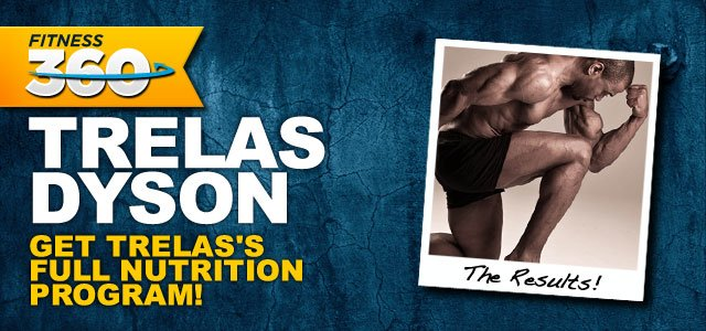 Trelas Dyson's Nutrition And Supplementation Program!