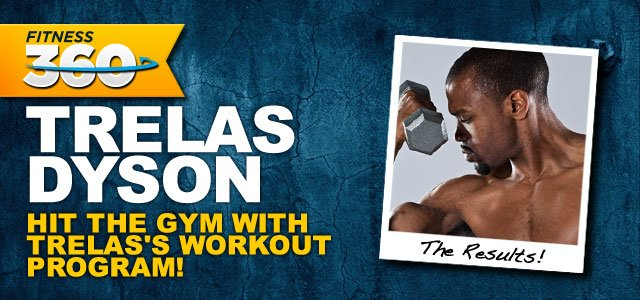 Trelas Dyson's Complete Workout Program