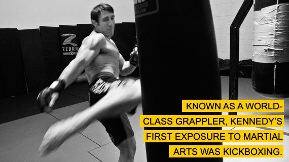 Known as a world-class grappler, Kennedy's first exposure to martial arts was kickboxing