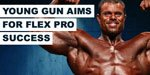 Young Gun Aims For Flex Pro Success.