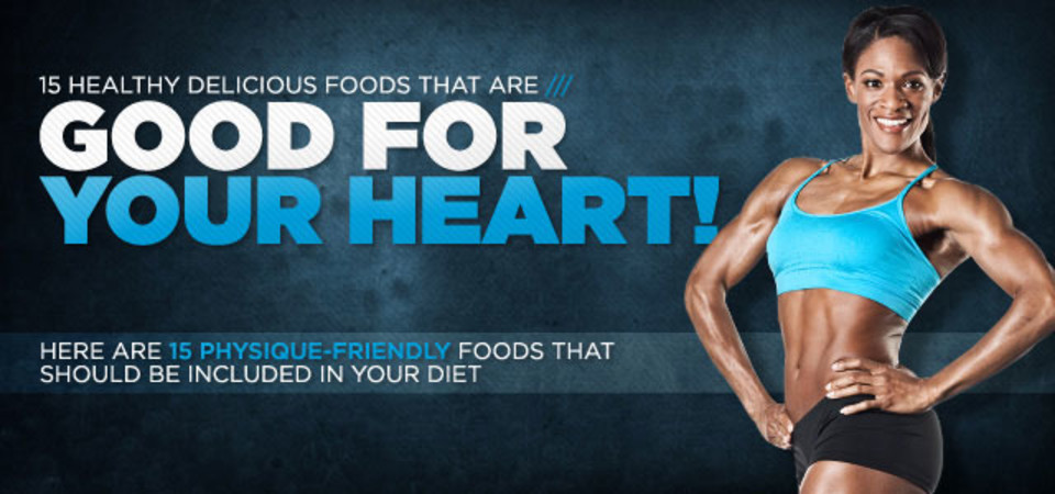 15 Healthy Delicious Foods That Are Good For Your Heart