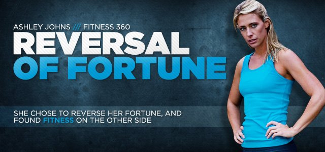 Ashley Johns Fitness 360: Reversal Of Fortune