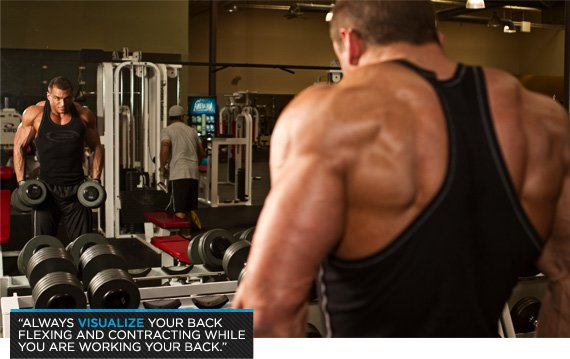Always Visualize Your Back Flexing And Contracting While You Are Working Your Back.