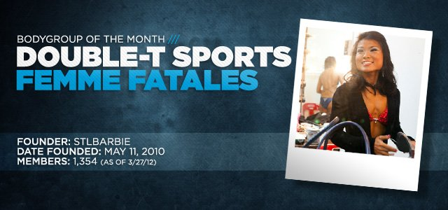 BodyGroup Of The Month: Double T Sports Femme Fatales