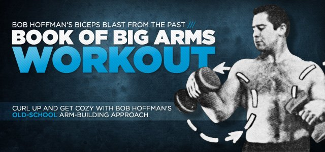 The Book Of Big Arms! Bob Hoffman Biceps Workout