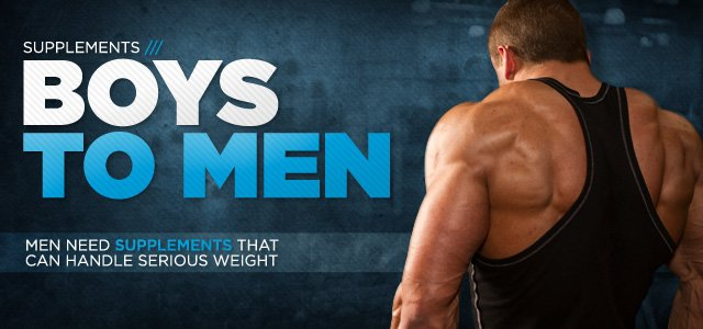 Boys To Men - Four Supplements Every Man Needs In His Repertoire