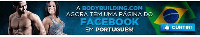 A Bodybuilding.com Agora Tem Uma Pagina Do Facebook Em Portugues!