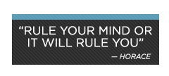 Rule Your Mind Or It Will Rule You - Horace