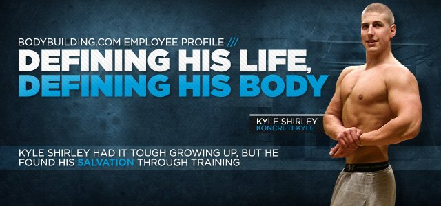 Kyle Shirley: Defining His Life, Defining His Body