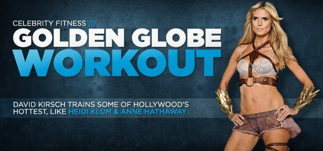 Celebrity Trainer David Kirsch and His Golden Globe Workout Secrets!