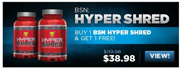 Buy 1 BSN HYPER SHRED & get 1 FREE!